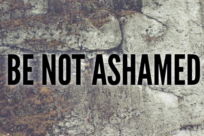 Image result for BE NOT ASHAMED